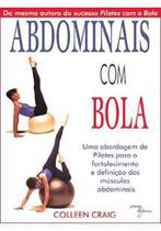 Abdominais com bola: uma abordagem de pilates para fortalecimento e definiçao dos musculos abdominais - Phorte