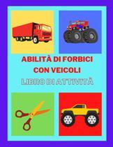 Abilità di forbici con veicoli  Libro di attività - Cristian Diana