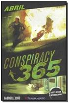 Abril - vol.4 - serie conspiracy 365 - Fundamento -
