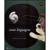 Abstração Como Linguagem - Perfil de um Acervo - Pinakotheke -