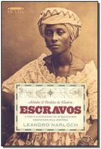 Achados  Perdidos Da História: Escravos: A Vida e o Cotidiano De 28 Brasileiros Esquecidos Pela História - Estacao Brasil - Sextante