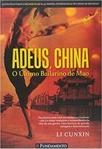 Adeus, China. O Último Bailarino de Mao - Fundamento