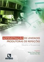 Administracao de unidades produtoras de refeicoes / coura - Editora rubio