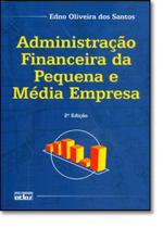 Administração Financeira da Pequena e Média Empresa - Atlas