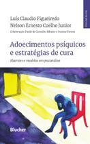 Adoecimentos Psíquicos e Estratégias de Cura. Matrizes e Modelos em Psicanálise - Edgard blücher -
