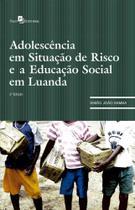 Adolescência em Situação de Risco e a Educação Social em Luanda - Paco