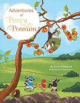Adventures of Percy Possum - Xlibris