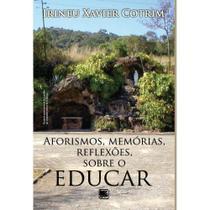 Aforismos, memórias, reflexões, sobre o educar - Scortecci Editora -