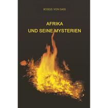 Afrika und seine mysterien - Ordem Do Graal