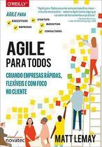 Agile para todos - Criando empresas rápidas, flexíveis e com foco no cliente - Novatec Editora