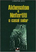 Akhenaton e nefertiti - Hemus -
