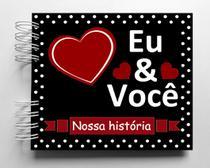 Álbum de fotos para scrapbook Eu e Você 15,7x18,5cm presente namorados - Viva O Amor