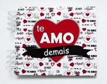 Álbum de fotos para scrapbook Te Amo Demais 15,7x18,5cm presente namorados - Viva O Amor Ateliê
