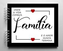 Álbum de fotos para Scrapbook tema Família 22X26cm - Viva O Amor Ateliê
