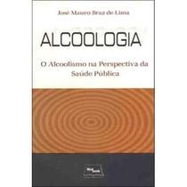 Alcoologia - O Alcoolismo na Perspectiva da Saúde Pública - Medbook -