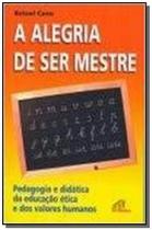 Alegria de ser mestre (A) - Paulinas -