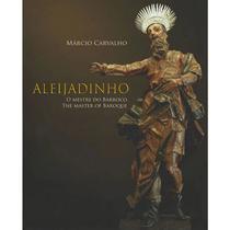 Aleijadinho - o mestre do barroco - Ac Produções Ltda - Me