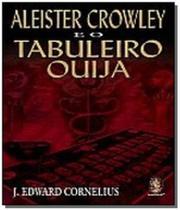 Aleister crowley e o tabuleiro ouija - Madras