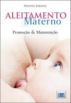 Aleitamento Materno-Promoção e Manutenção - Lidel -