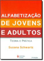 Alfabetização de Jovens e Adultos: Teoria e Prática - Vozes