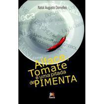 Alface, Tomate e uma Pitada de Pimenta - Besourobox