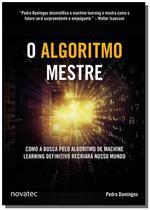 Algoritmo mestre, o: como a busca pelo algoritmo d - Novatec