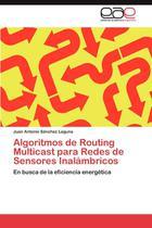 Algoritmos de Routing Multicast para Redes de Sensores Inalámbricos - Ks Omniscriptum Publishing