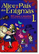Alice no País dos Enigmas: 60 Jogos e Desafios Baseados na Obra de Lewis Carroll - Vol.1 - Coquetel - Grupo Ediouro