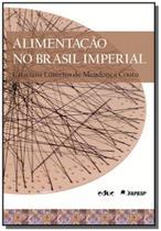 Alimentacao no brasil imperial - Educ - puc