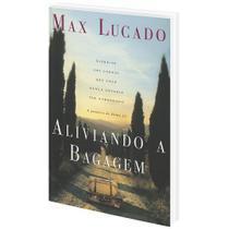 Aliviando a Bagagem  - Max Lucado - Cpad -