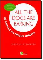 All the dogs are barking - os animais na lingua inglesa - Disal editora