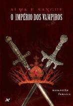 Alma e Sangue - O Império Dos Vampiros - Aleph