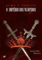 Alma e sangue - o imperio dos vampiros - col. alma e sangue - Aleph