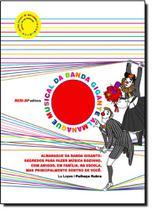 Almanaque da Banda Gigante - Coleção Quem Lê Sabe por Quê - Sesi