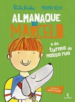 Almanaque do Marcelo: E da Turma da Nossa Rua - Salamandra - Moderna -