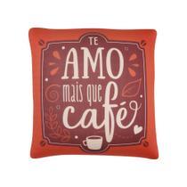 Almofada Te Amo Mais Que Café Floc Fom 192013 -