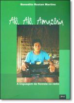 Alô, Alô, Amazônia: A Linguagem da Floresta no Rádio - Limiar -