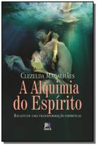 Alquimia do espirito, a: relato de uma transformac - Besourobox