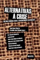 Alternativa a crise: por uma economia social e ecologica responsavel - Cortez editora -