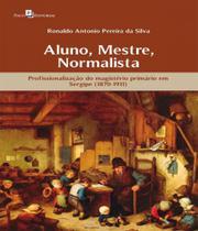 Aluno, Mestre, Normalista - Paco editorial -
