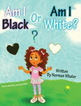 Am I Black or Am I White? - Beneath Another Sky Books -