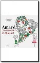 Amar e colorir com o coracao - Escala editora - lafonte