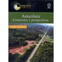 Amazônia Contrastes e Perspectivas - Col. Geografia Sem Fronteiras - Atual
