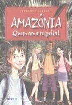 Amazonia - Quem Ama Respeita! - Ftd -