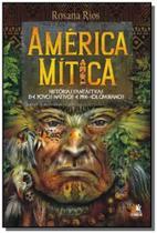 America mitica: historias fantasticas de povos nat - Besourobox