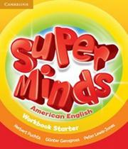 American Super Minds Starter - Workbook - Cambridge