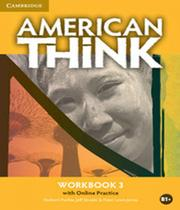 American Think 3 - Workbook With Online Practice - Cambridge -