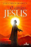 Amigo de Jesus ,O - Intelitera editora