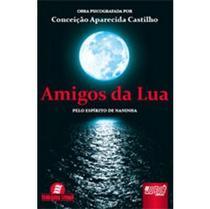 Amigos da Lua - Pelo Espírito de Naninha - Juruá -