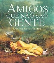 Amigos Que Nao Sao Gente - 02 Ed - Besourobox
